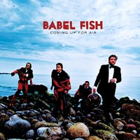 Coming Up For Air — Babel Fish