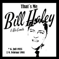 That´s Me Bill Haley & His Comets — Bill Haley & The Comets