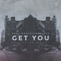 Get You - Single — Rosey, Beat Ventriloquists