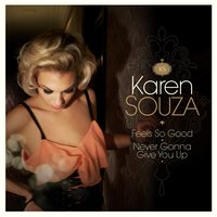 Feels so Good / Never Gonna Give You Up — Karen Souza