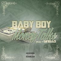 Money Talk (feat. Sinbad) — Baby Boy