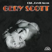 Old, Devil Moon ... — Gery Scott