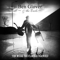 The Week The Clocks Changed — Ben Glover
