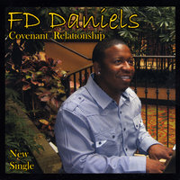 Covenant Relationship — FD Daniels