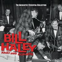 The Absolutely Essential Collection — Bill Haley & The Comets