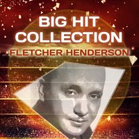 Big Hit Collection — Fletcher Henderson & His Orchestra