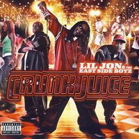 Crunk Juice — Lil Jon & The East Side Boyz
