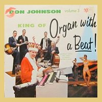 King of Organ with Beat! Vol. 3 — Don Johnson