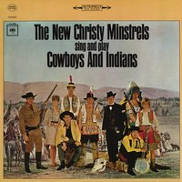 Cowboys and Indians — The New Christy Minstrels