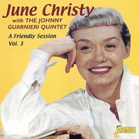 A Friendly Session Vol. 3 — June Christy, The Johnny Guarnieri Quintet