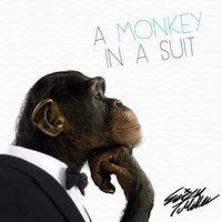 A Monkey in a Suit — Trakz Miller, Eiqu
