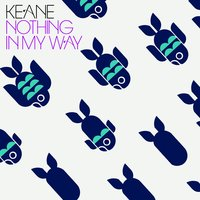 Nothing In My Way — Keane