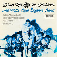 Drop Me off in Harlem — The Mills Blue Rhythm Band