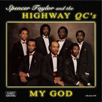 My God — Wright, Vernon, Melvin Couch, Spencer Taylor & The Highway Q.C.'s, Spencer Taylor, The Highway Q.C.'s