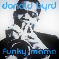 Funky Mama — Donald Byrd