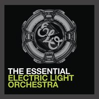 The Essential Electric Light Orchestra — Electric Light Orchestra