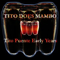 Tito Puente does Mambo (The Early Days) — Tito Puente