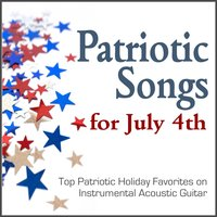Patriotic Songs for July 4th — Holiday Guitar Song Artists