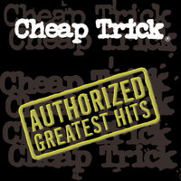 Authorized Greatest Hits — Cheap Trick