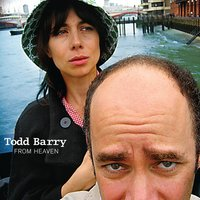 From Heaven — Todd Barry