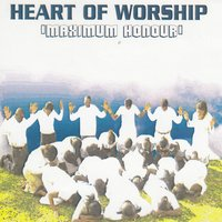 Maximum Honour — Heart Of Worship