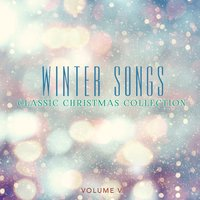 Classic Christmas Collection: Winter Songs, Vol. 5 — сборник