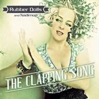 The Clapping Song — Rubber Dolls, Nadimop