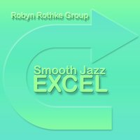 Smooth Jazz Excel — Robyn Rothke Group