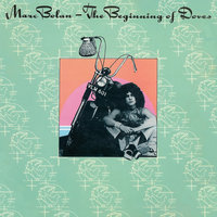 The Beginning Of Doves — Marc Bolan