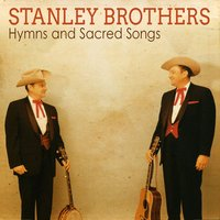 Hymns and Sacred Songs — Stanley Brothers