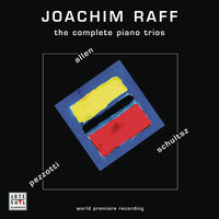 Joachim Raff: The Complete Piano Trios — Jan Schultsz