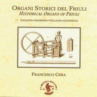 Historical Organs of Friuli (Italy) — Francesco Cera
