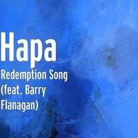Redemption Song — Barry Flanagan, Hapa
