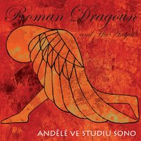 Andělé Ve Studiu Sono — Roman Dragoun and His Angels