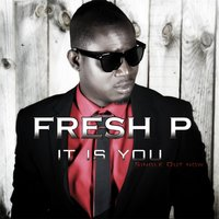 It Is You — Fresh P