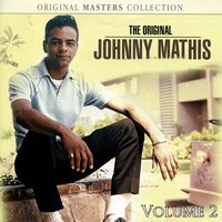 The Original Johnny Mathis Volume 2 — Johnny Mathis