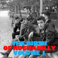 The Birth of Rockabilly, Vol. 1 — сборник