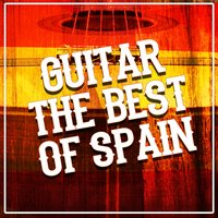 Guitar: The Best of Spain — Guitar, The Acoustic Guitar Troubadours, Guitarra Acústica y Guitarra Española, The Acoustic Guitar Troubadours|Guitar|Guitarra Acústica y Guitarra Española