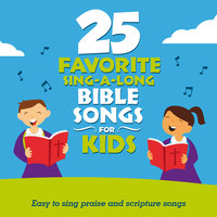 25 Favorite Sing-A-Long Bible Songs For Kids — Songtime Kids