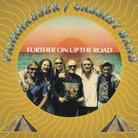 Further On Up the Road — Fankhauser - Cassidy Band