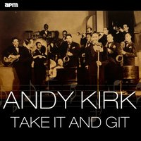 Take It and Git — Andy Kirk