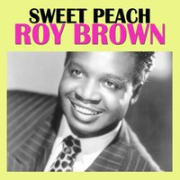 Sweet Peach — Roy Brown