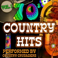 70s Country Hits: Vol. 1 — Country Crusaders