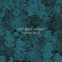 Covers, Pt. 2 — City and Colour