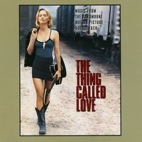 The Thing Called Love (Music From The Paramount Motion Picture Soundtrack) — The Thing Called Love O.S.T.