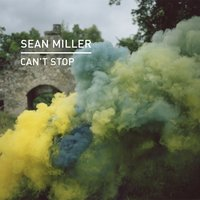 Can't Stop — Sean Miller