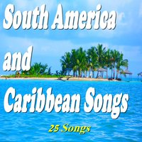 South America and Caribbean Songs — сборник