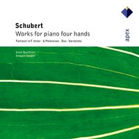 Schubert : Works for piano four hands — Anne Queffélec, Imogen Cooper, Anne Queffelec and Imogen Cooper