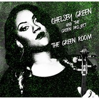 The Green Room — Chelsey Green and The Green Project