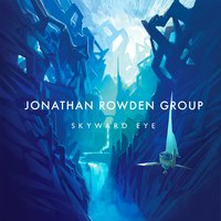 Skyward Eye — Jonathan Rowden Group